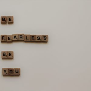 fearless to change your life